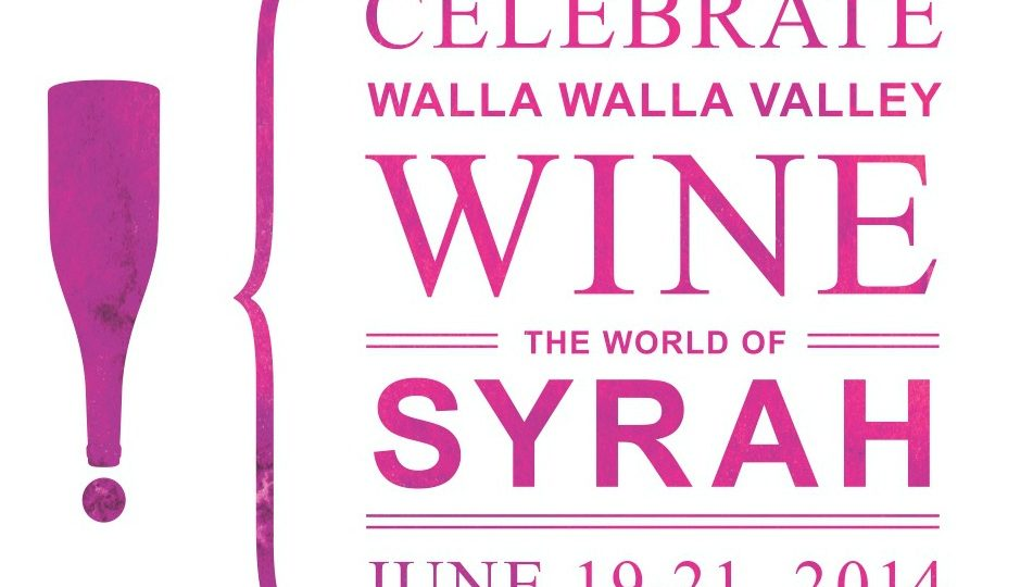 Renowned Winemakers, Critics and Chefs Take Center Stage at Celebrate Walla Walla Valley Wine — The World of Syrah